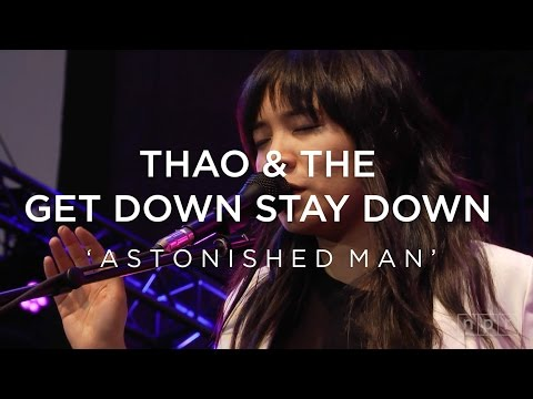 Thao & The Get Down Stay Down: Astonished Man | NPR Music Front Row