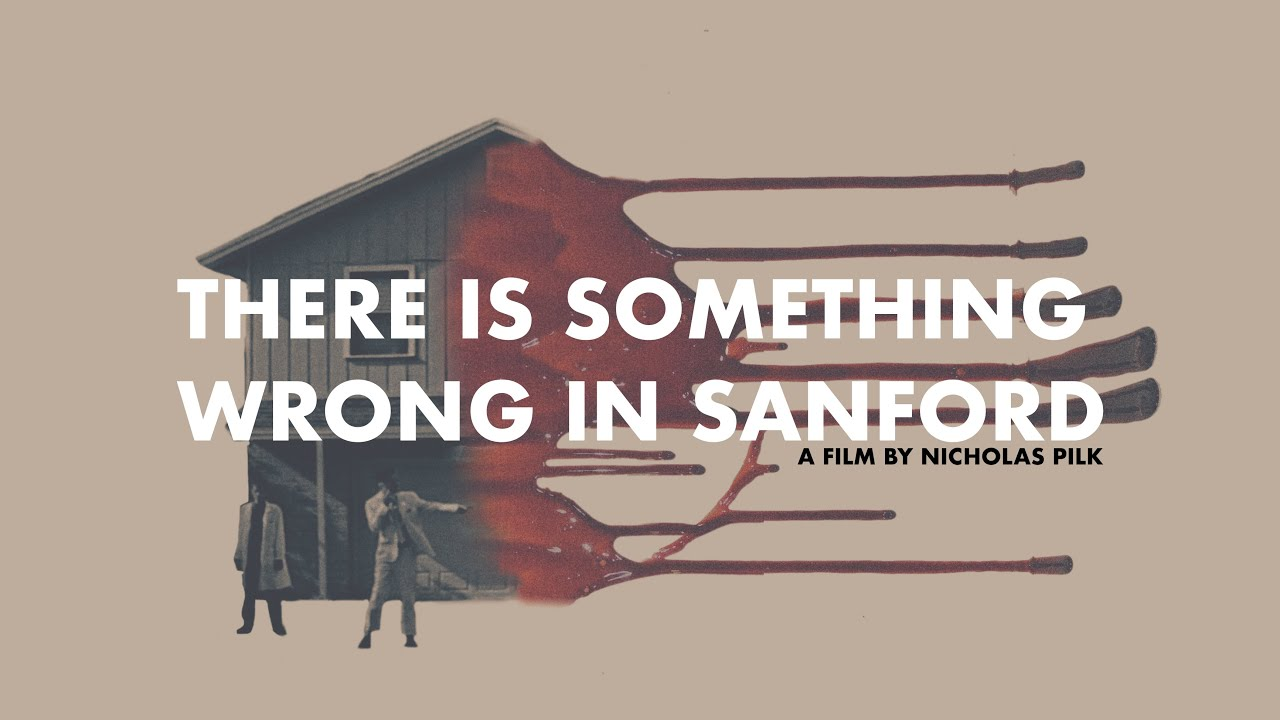 """Download """"There Is Something Wrong In Sanford,"""" a Thriller/Drama Movie"""