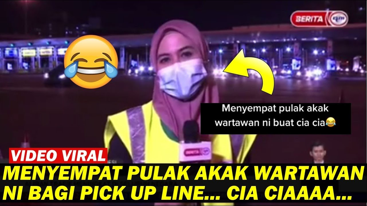 Download MENYEMPAT PULAK AKAK WARTAWAN NI BAGI PICK UP LINE... CIA CIAAA