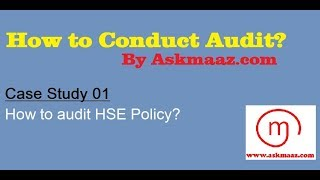 How to conduct audit? Case Study 01 - HSE policy audit by Askmaaz