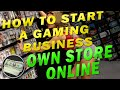 How to Run a video game online store and Make Money from ...
