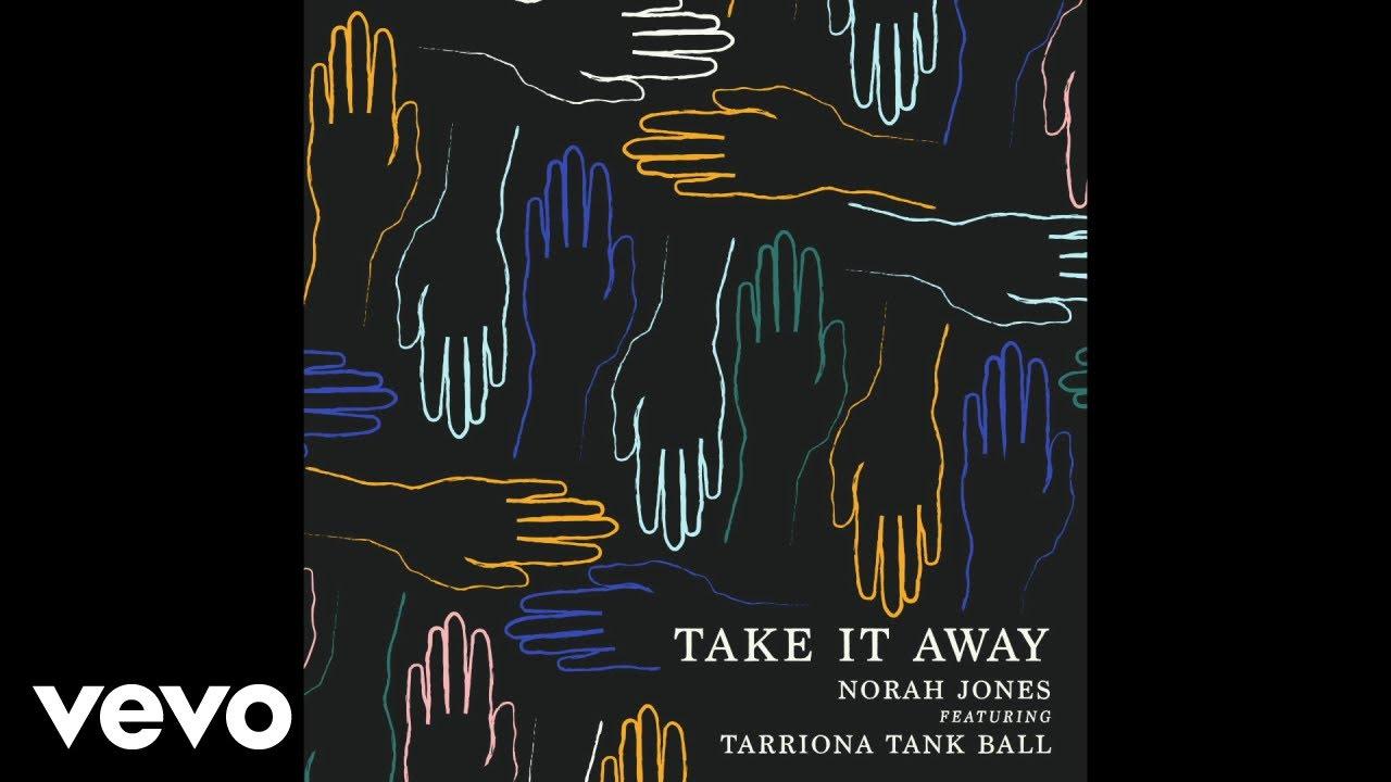 Norah Jones - Take It Away (Audio) ft. Tarriona Tank Ball