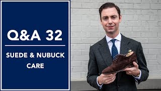 How To Care For Suede & Nubuck Shoes - Q&A 32 | Kirby Allison