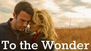 To the Wonder - Movie Review by Chris Stuckmann