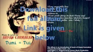 Download Hindi Video Songs - Tumi amaye dakle keno by Arpan Karmakar - Album-