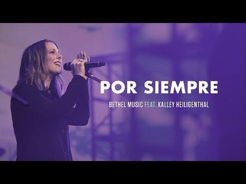 Kalley Heiligenthal - Por Siempre (Ever Be) - Bethel Music en Español