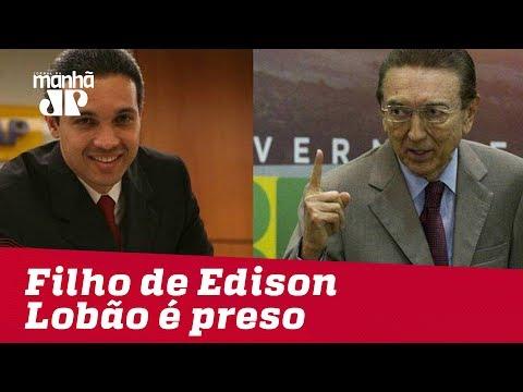 Filho de Edison Lobão é preso na Lava Jato