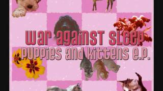Watch War Against Sleep Puppies And Kittens video
