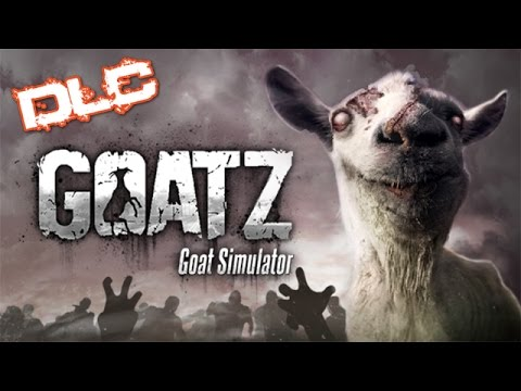 GoatZ [DLC] - Goat Simulator [Gameplay, Commentary]