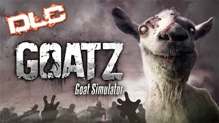 GoatZ [DLC] - Goat Simulator [Gameplay, Commentary]