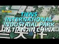 VIDEO TIENS INTERNATIONAL INDUSTRIAL PARK IN TIANJIN CHINA