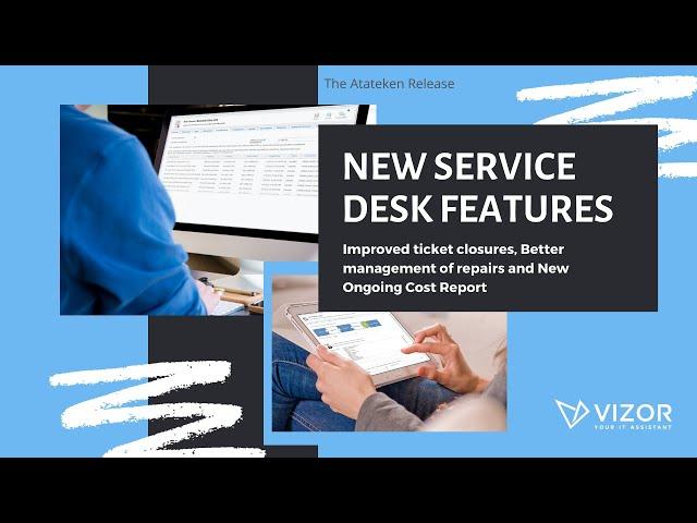 VIZOR's Atateken Release - Service Desk Features
