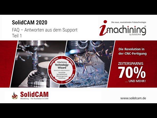 SolidCAM 2020 FAQ – Antworten aus dem Support – Teil 1