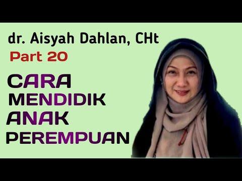 dr-aisyah-dahlan-(part-20)-cara-merawat-dan-mendidik-anak-perempuan
