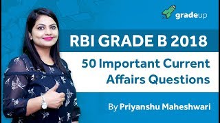 RBI Grade B 2018 | 50 Important Current Affairs Questions