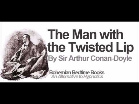 Sherlock Holmes- The Man with the Twisted Lip - Bohemian Bedtime Books - Audiobooks