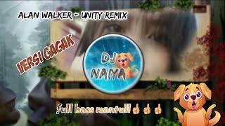 Alan Walker Unity Remix Versi Gagak Dj Naiya Terbaru Full Bass