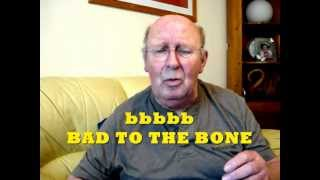 BAD TO THE BONE - rickstea fun version NO RIGHTS George Thorogood Hi 2 Paul
