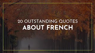 20 outstanding Quotes about French ~ Funny Quotes ~ Family Quotes