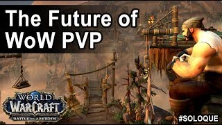 The Future of World of Warcraft PVP #SOLOQUE