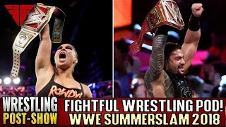 WWE Summerslam 2018 Full Show Review & Results | Fightful Wrestling Podcast | Reigns, Rousey WIN!