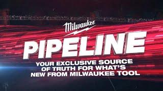MILWAUKEE® Pipeline