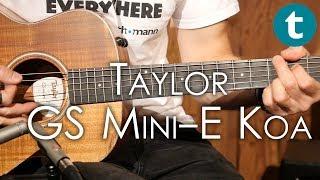 Taylor | GS Mini-e Koa | Acoustic Guitar | Demo