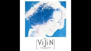 Vi・Ji・N Apr. 1991 00:00: 凛 01:31: 森の聲 ~Green Field~ 05:32: 水麗...
