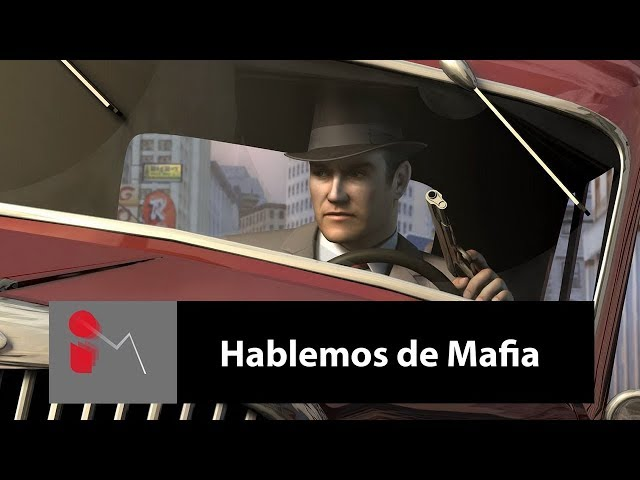 Hablemos de Mafia: The City of Lost Heaven