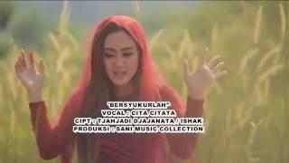 Video BERSYUKURLAH   CITA CITATA-2017 download MP3, 3GP, MP4, WEBM, AVI, FLV Desember 2017