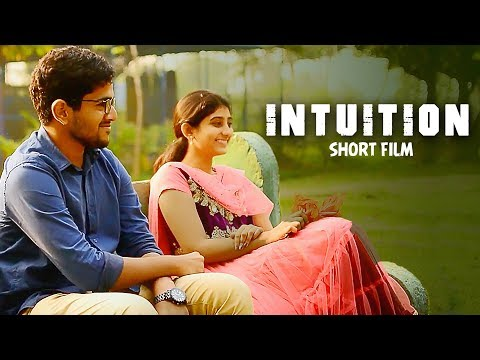 Intuition - New Telugu Short Film 2017