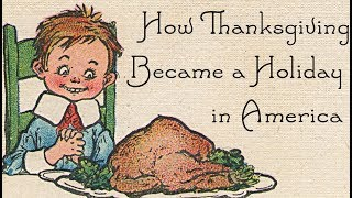 How Thanksgiving Became a Holiday in America: Why is Thanksgiving the Fourth Thursday? - FreeSchool