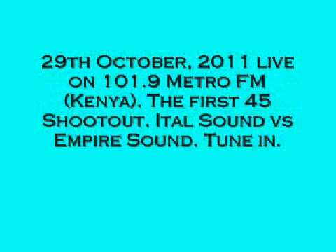 ITAL SOUND VS EMPIRE SOUND LIVE ON 101.9 METRO FM (KENYA)