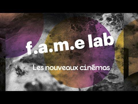 FAME LAB - Les nouveaux cinémas