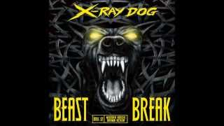 X-Ray Dog - THE FURY - ( Beast Break )