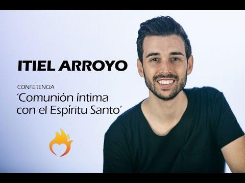 Itiel Arroyo - Comunión íntima con el Espíritu Santo