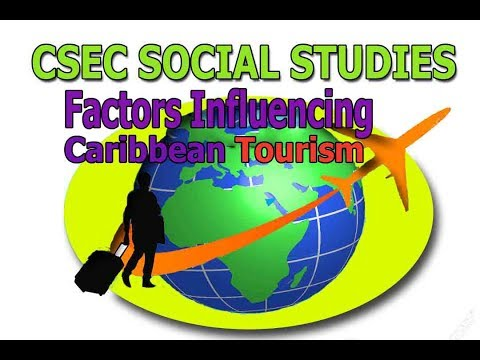 Factors Influencing Caribbean tourism (Social Studies CSEC Lecture series)