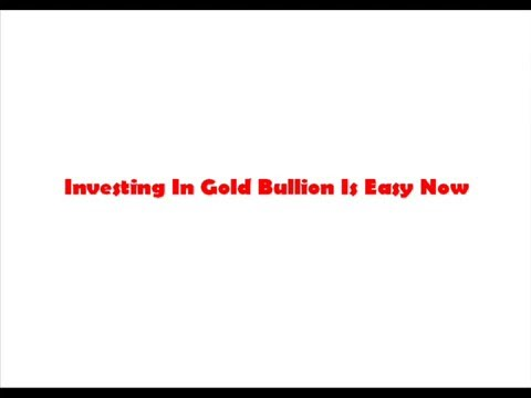 investing in gold bullion is easy now