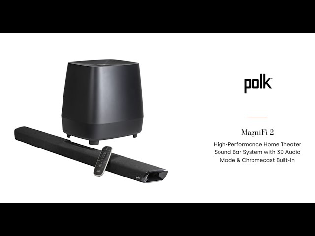 Polk Audio: Introducing the MagniFi 2 Sound Bar