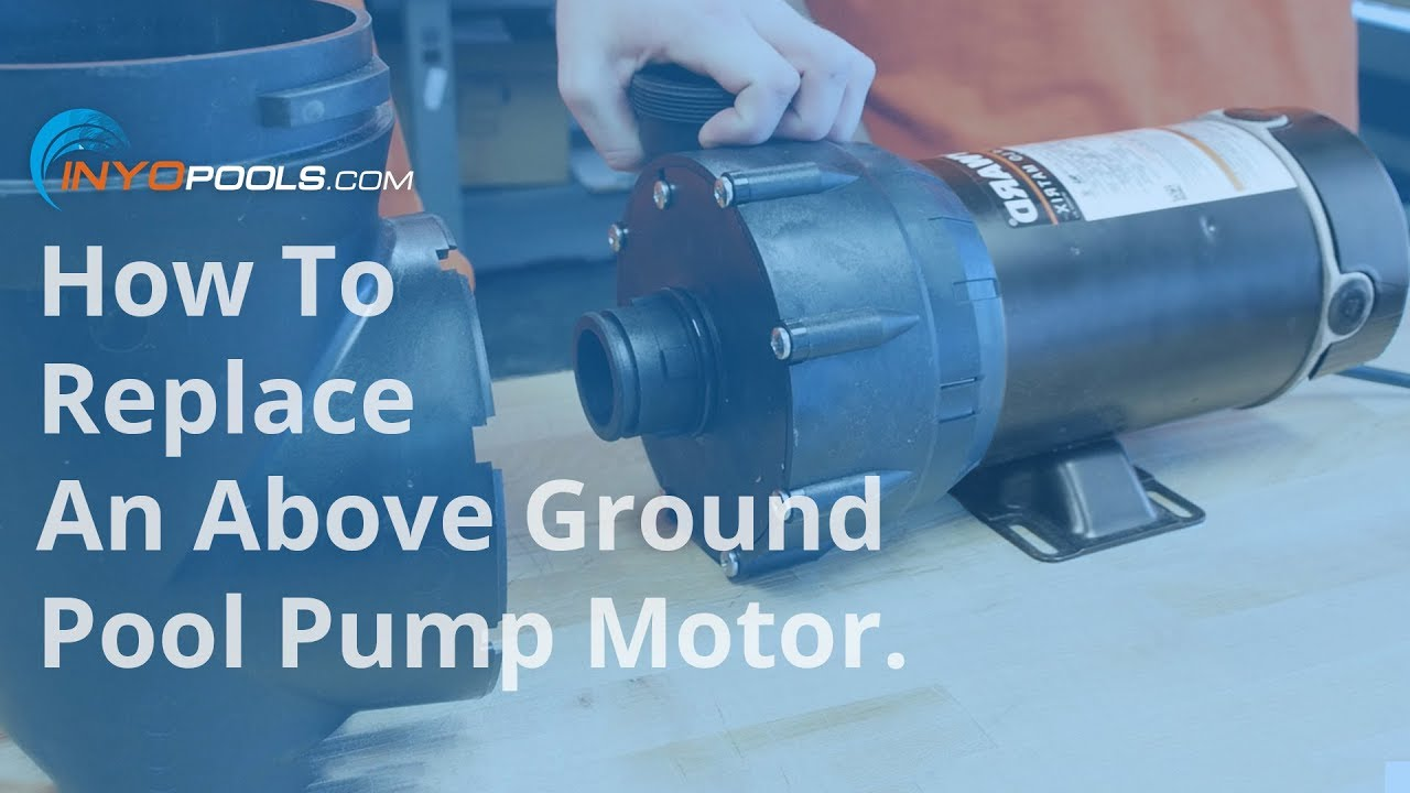 how to replace an above ground pool pump motor youtube