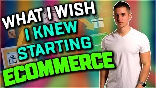What I Wish I Knew Starting eCommerce!