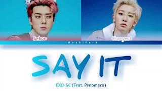 EXO-SC 세훈\u0026찬열 '(Feat. Penomeco)'  -  'Say It' (Color Coded lyrics Eng/Rom/Han/가사)