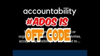 ADOS IS OFF CODE: HOLDING THEM ACCOUNTABLE!