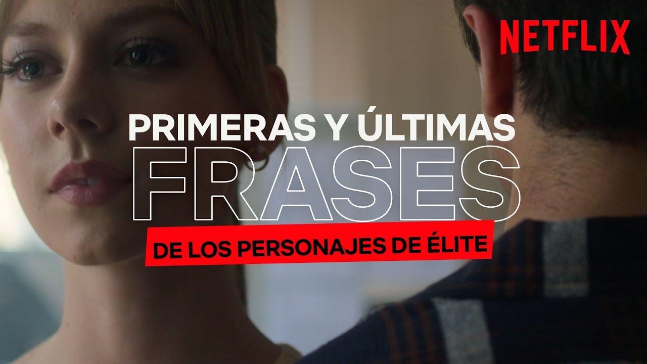 Primeras Y últimas Frases De Los Personajes De élite Netflix España