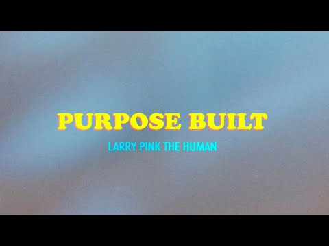 LARRY PINK THE HUMAN - PURPOSE BUILT (Official Video)