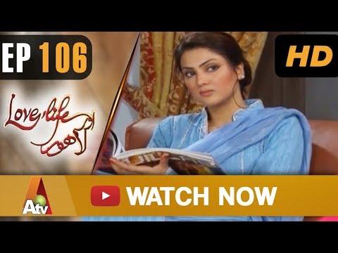 Love Life Aur Lahore - Episode 106 - ATV