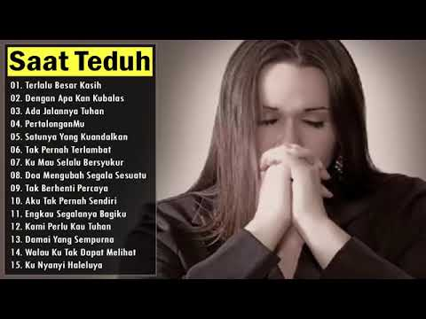 SAAT TEDUH Pilihan Terbaru 2019 Lagu Rohani Kristen