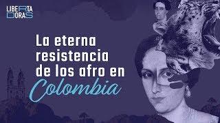La eterna resistencia de la comunidad afro en Colombia | Historiadoras | El Espectador