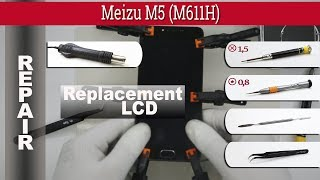 How to Replace 🔧 LCD & Touchscreen 📱 Meizu M5 (M611H)