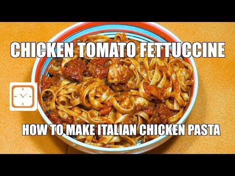 CHICKEN TOMATO PASTA - Chicken Fettuccine - Chicken Tomato Sauce - Fettuccine Recipes -